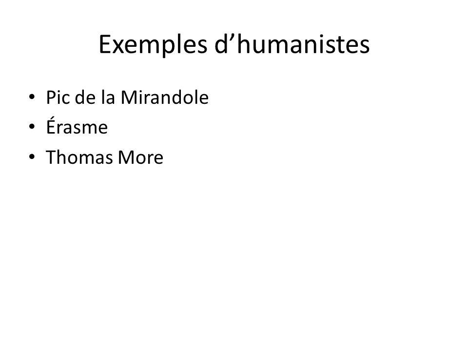 Exemples dhumanistes Pic de la Mirandole Érasme Thomas More