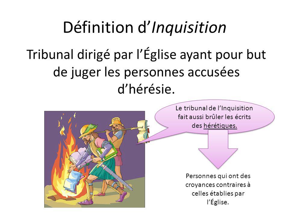 Définition dInquisition Tribunal dirigé par lÉglise ayant pour but de juger les personnes accusées dhérésie.