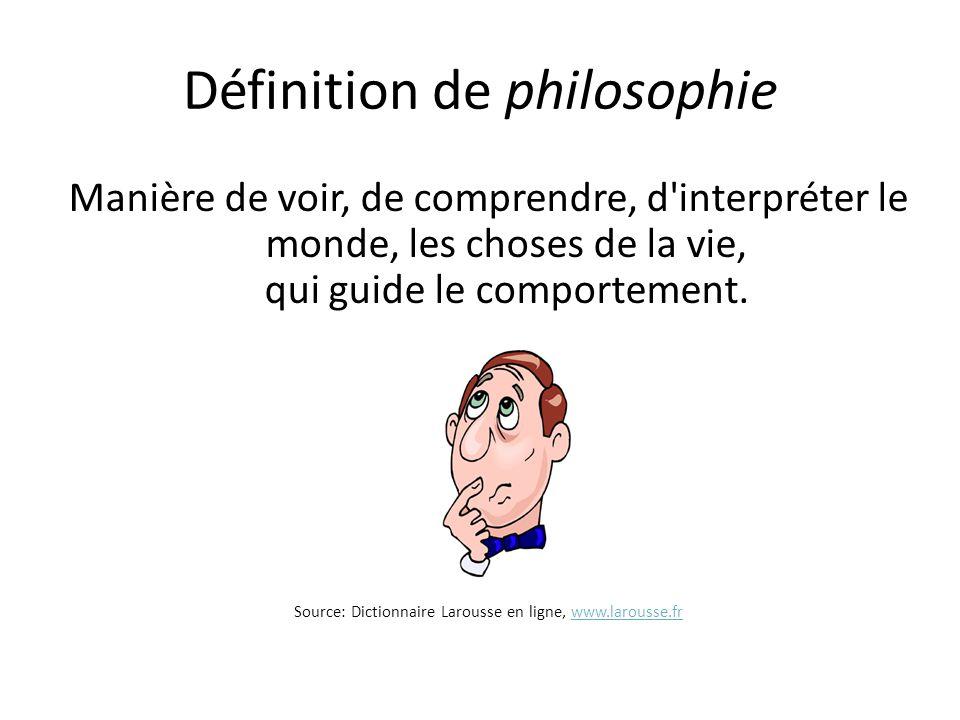 Définition de philosophie Manière de voir, de comprendre, d interpréter le monde, les choses de la vie, qui guide le comportement.