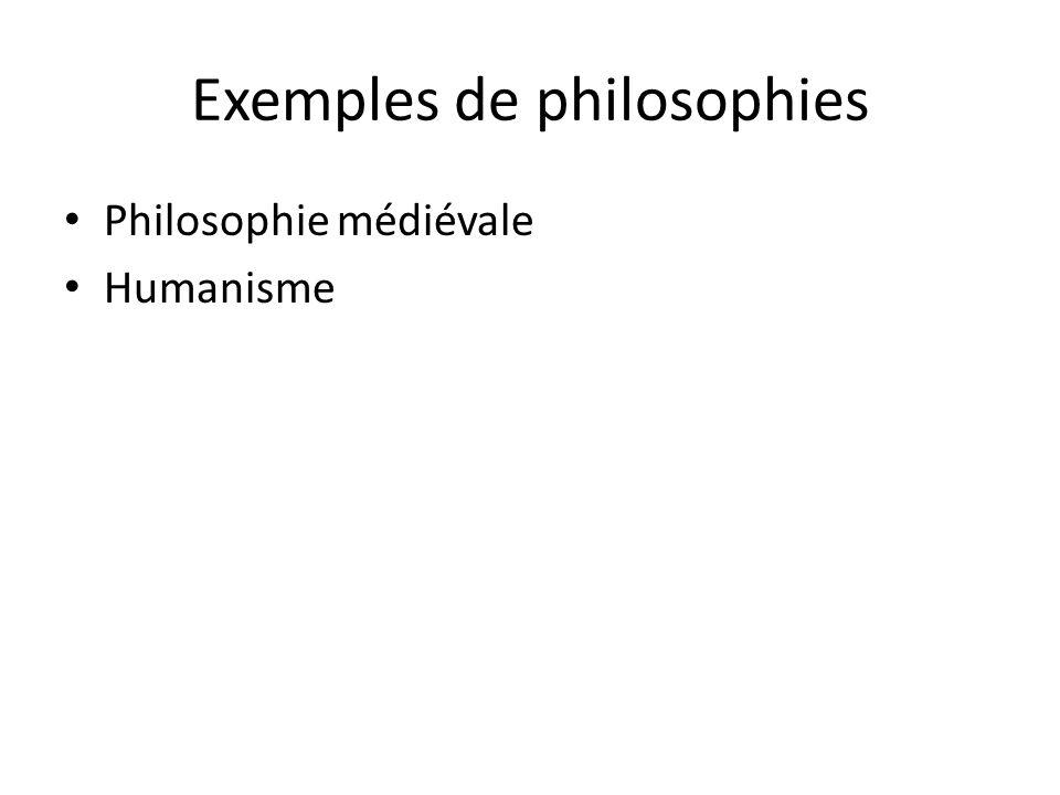Exemples de philosophies Philosophie médiévale Humanisme