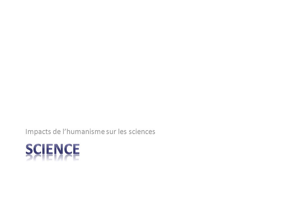 Impacts de lhumanisme sur les sciences