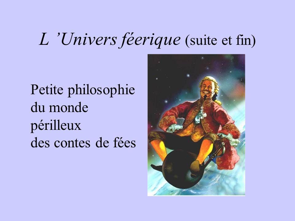 L Univers féerique (suite et fin) Petite philosophie du monde périlleux des contes de fées