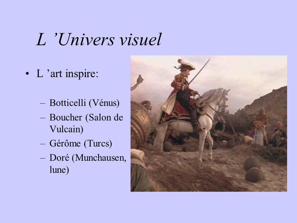 L Univers visuel L art inspire: –Botticelli (Vénus) –Boucher (Salon de Vulcain) –Gérôme (Turcs) –Doré (Munchausen, lune)