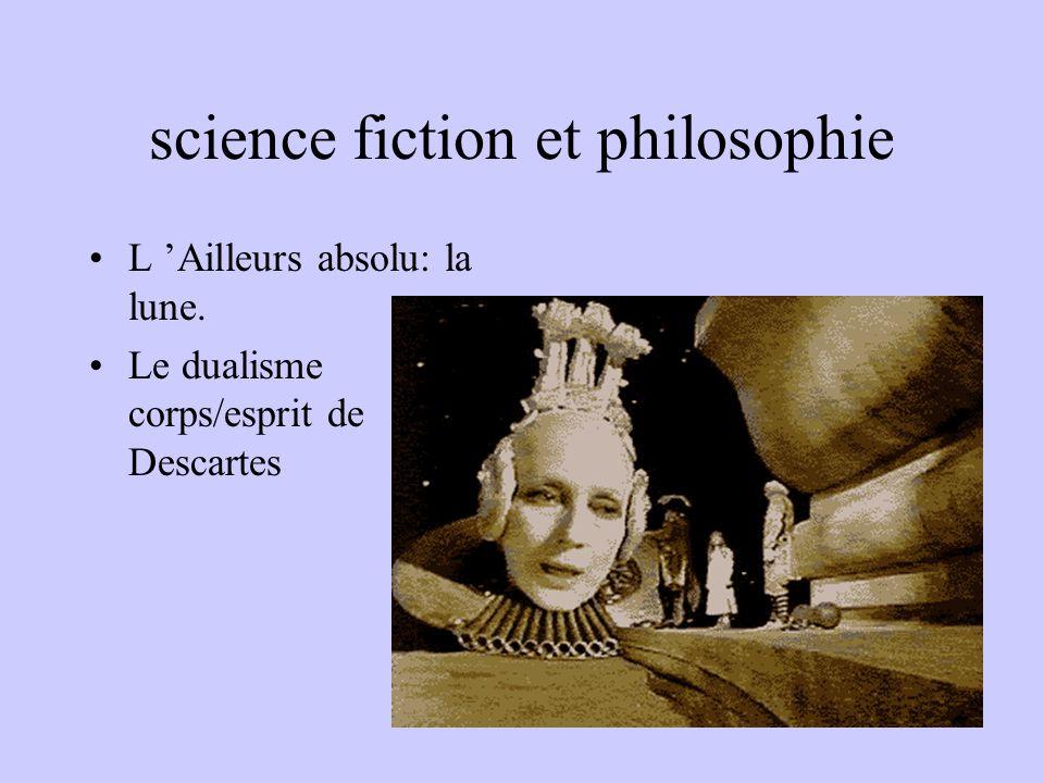 science fiction et philosophie L Ailleurs absolu: la lune. Le dualisme corps/esprit de Descartes