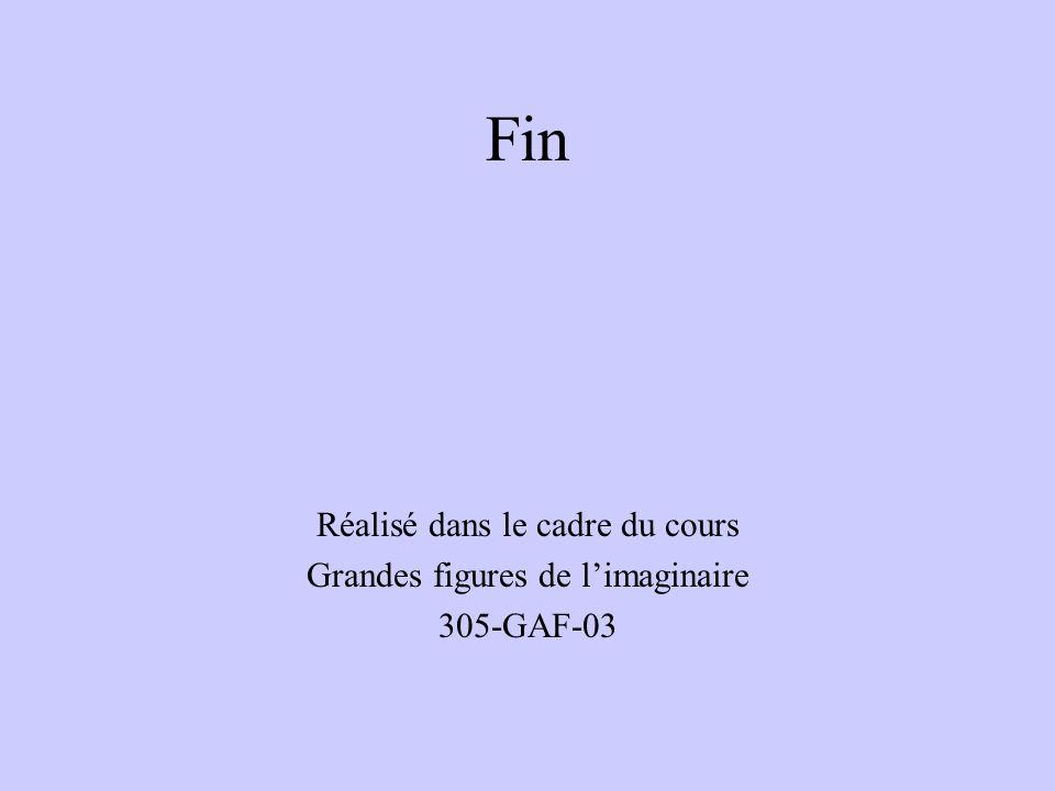 Fin Réalisé dans le cadre du cours Grandes figures de limaginaire 305-GAF-03