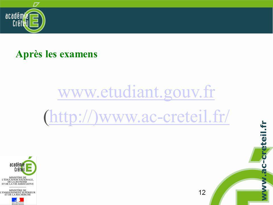 12 Après les examens www.etudiant.gouv.fr (http://)www.ac-creteil.fr/http://)www.ac-creteil.fr/