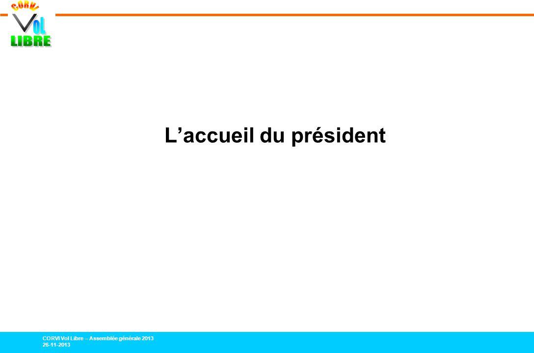 CORVI Vol Libre – Assemblée générale 2013 26-11-2013 Laccueil du président