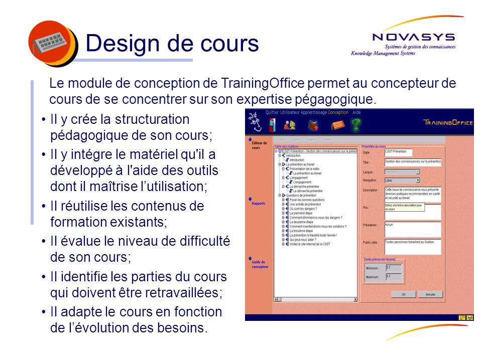 Design de cours Il y crée la structuration pédagogique de son cours; Il y intégre le matériel qu'il a développé à l'aide des outils dont il maîtrise l