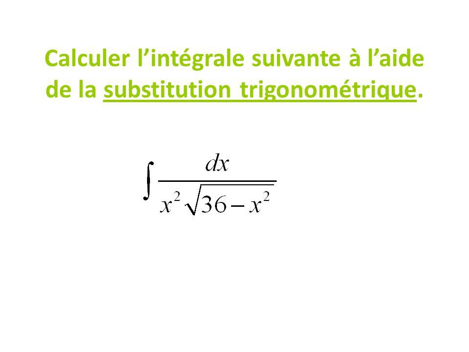 Exemple dune substitution trigonométrique Chloé Mercier-Rompré, enseignante en mathématiques au collégial, pour les étudiants du cours Calcul intégral