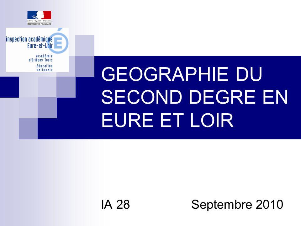 GEOGRAPHIE DU SECOND DEGRE EN EURE ET LOIR IA 28Septembre 2010