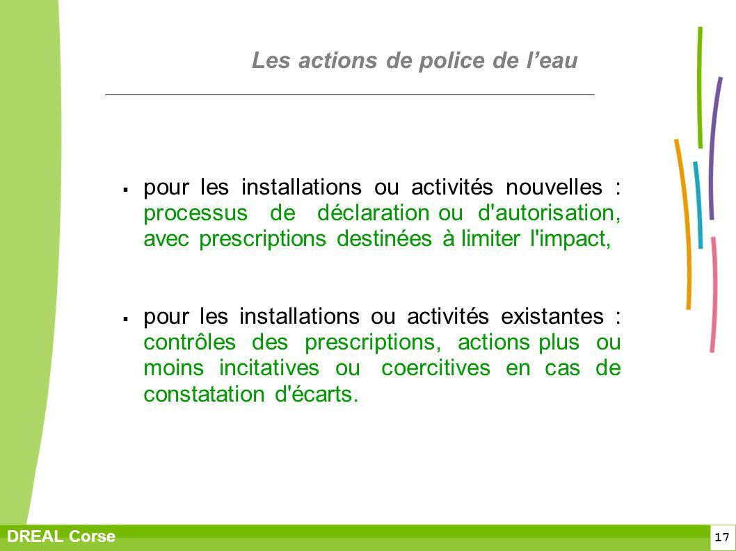 17 DREAL Corse Les actions de police de leau pour les installations ou activités nouvelles : processus de déclaration ou d'autorisation, avec prescrip