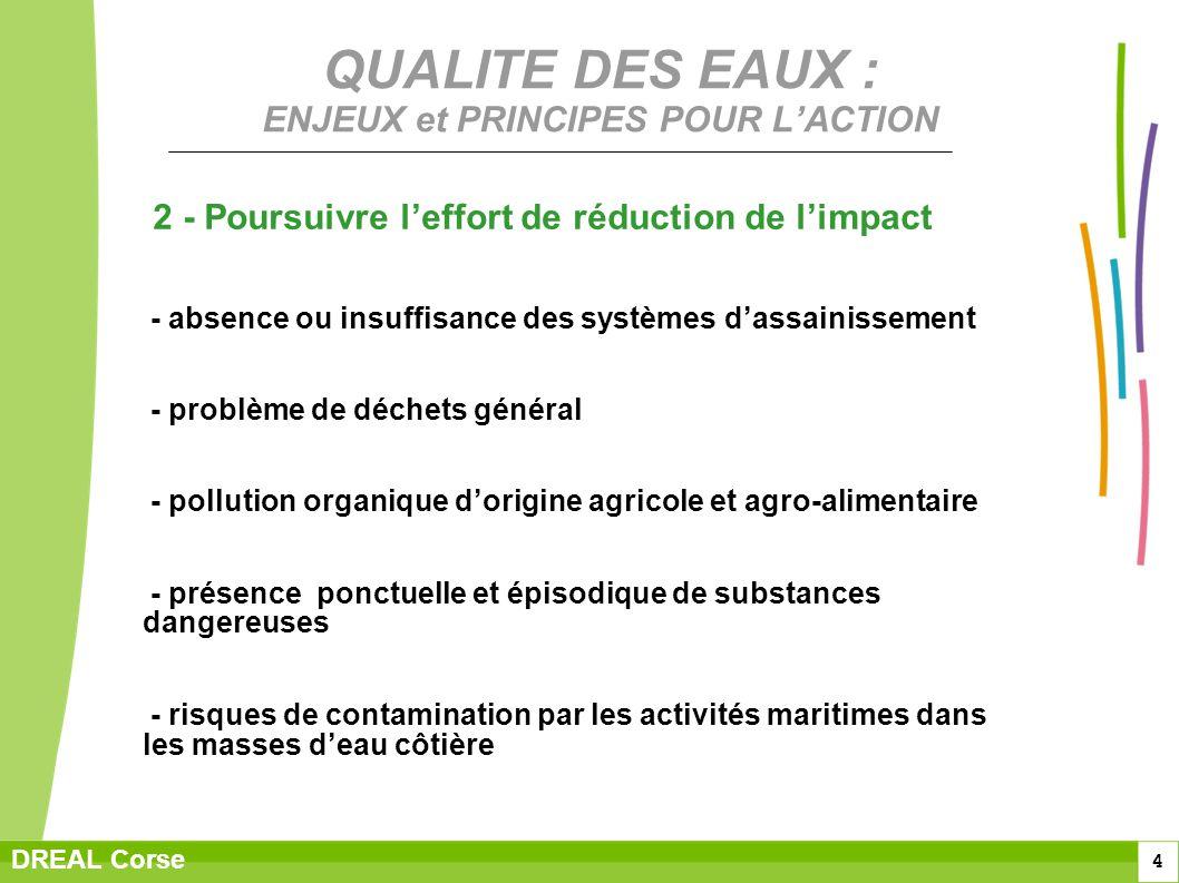 4 DREAL Corse QUALITE DES EAUX : ENJEUX et PRINCIPES POUR LACTION 2 - Poursuivre leffort de réduction de limpact - absence ou insuffisance des système