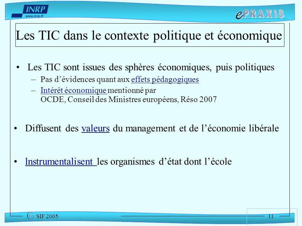 11 SIF 2005 Les TIC dans le contexte politique et économique Les TIC sont issues des sphères économiques, puis politiques –Pas dévidences quant aux ef