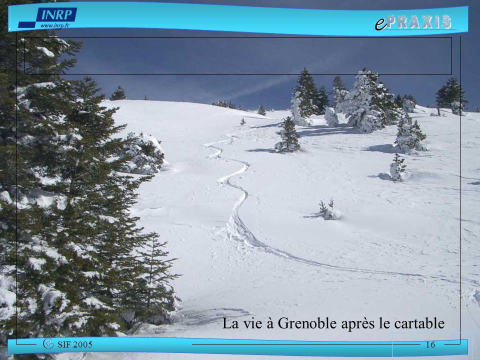 16 SIF 2005 La vie à Grenoble après le cartable