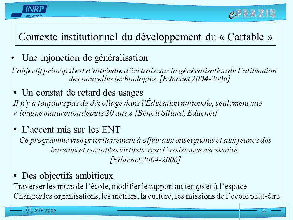 2 SIF 2005 Contexte institutionnel du développement du « Cartable » Une injonction de généralisation lobjectif principal est datteindre dici trois ans