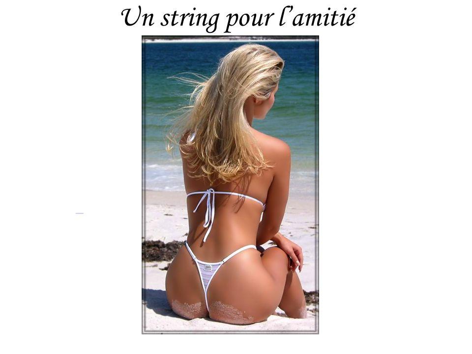 Un string pour lamitié