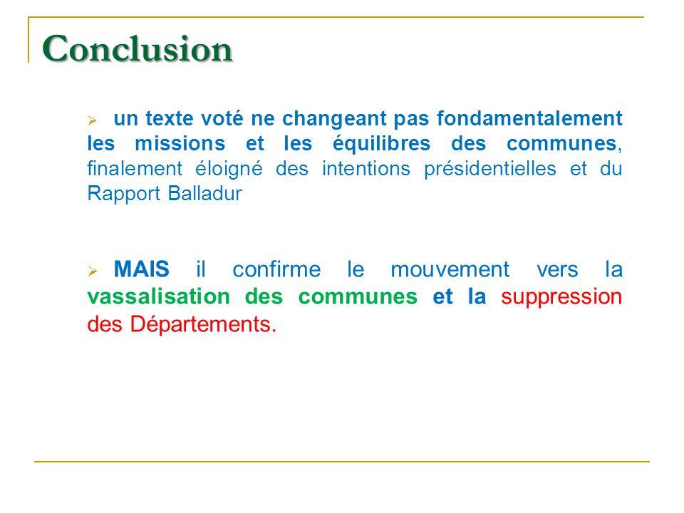 Conclusion un texte voté ne changeant pas fondamentalement les missions et les équilibres des communes, finalement éloigné des intentions présidentiel