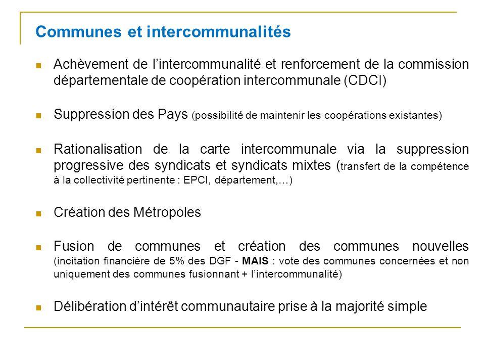 Achèvement de lintercommunalité et renforcement de la commission départementale de coopération intercommunale (CDCI) Suppression des Pays (possibilité