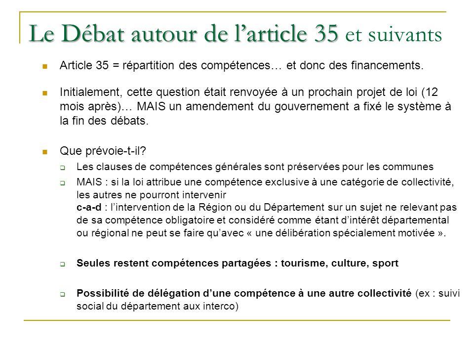 Le Débat autour de larticle 35 Le Débat autour de larticle 35 et suivants Article 35 = répartition des compétences… et donc des financements. Initiale