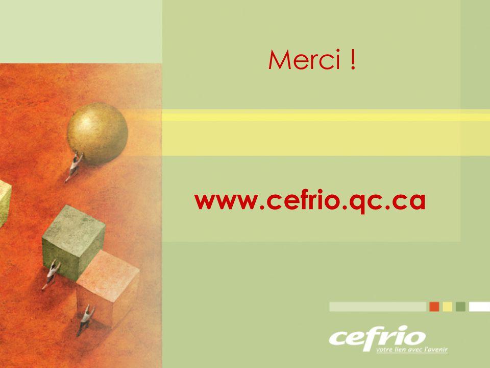 Merci ! www.cefrio.qc.ca