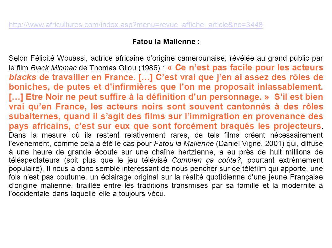 http://www.africultures.com/index.asp?menu=revue_affiche_article&no=3448 Fatou la Malienne : Selon Félicité Wouassi, actrice africaine dorigine camero