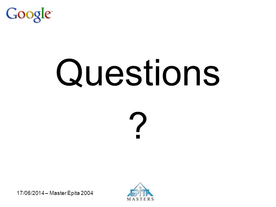 17/06/2014 – Master Epita 2004 Questions ?