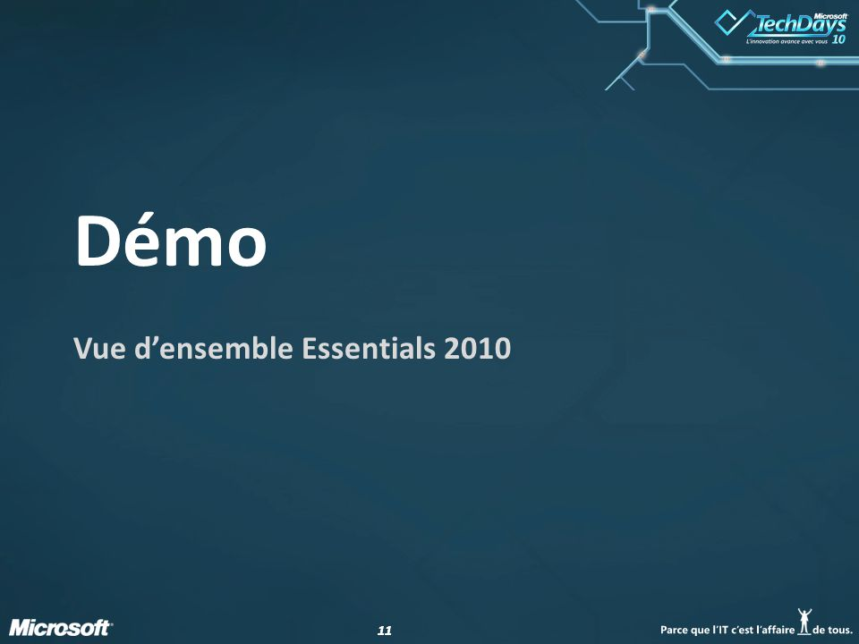11 Démo Vue densemble Essentials 2010
