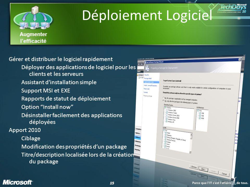 15 Augmenter lefficacité Déploiement Logiciel Gérer et distribuer le logiciel rapidement Déployer des applications de logiciel pour les clients et les
