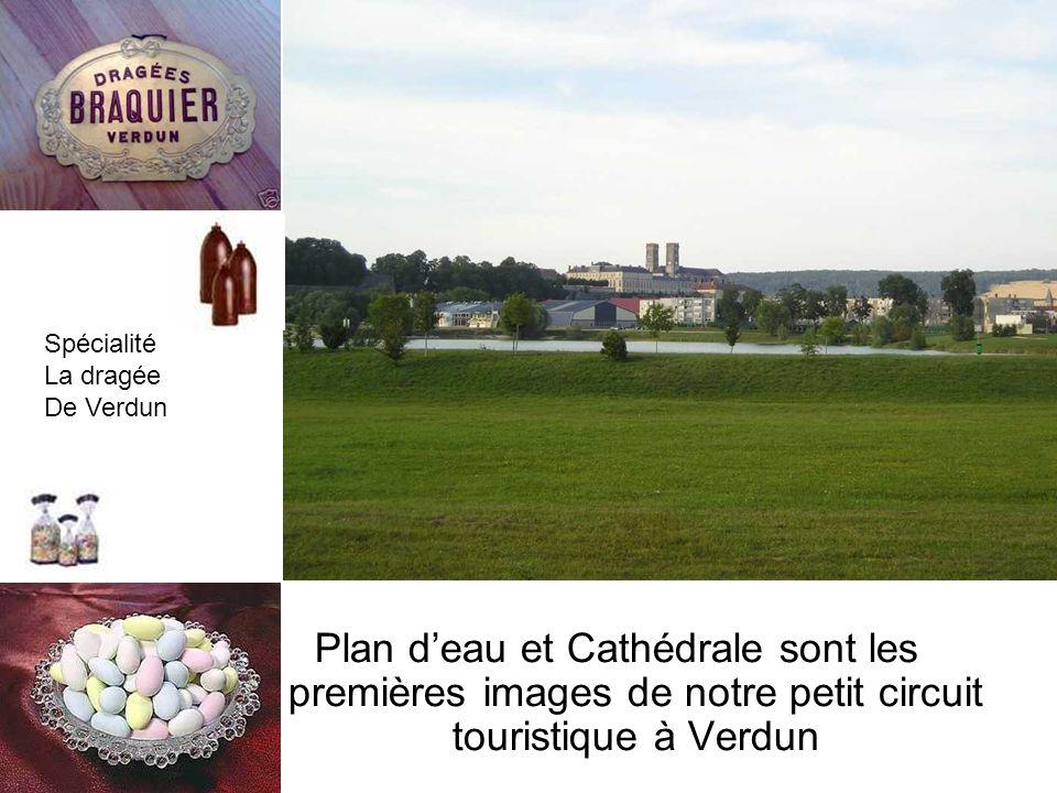 Plan deau et Cathédrale sont les premières images de notre petit circuit touristique à Verdun Spécialité La dragée De Verdun