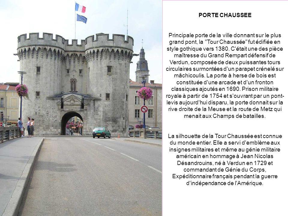 PORTE CHAUSSEE Principale porte de la ville donnant sur le plus grand pont, la Tour Chaussée fut édifiée en style gothique vers 1380.