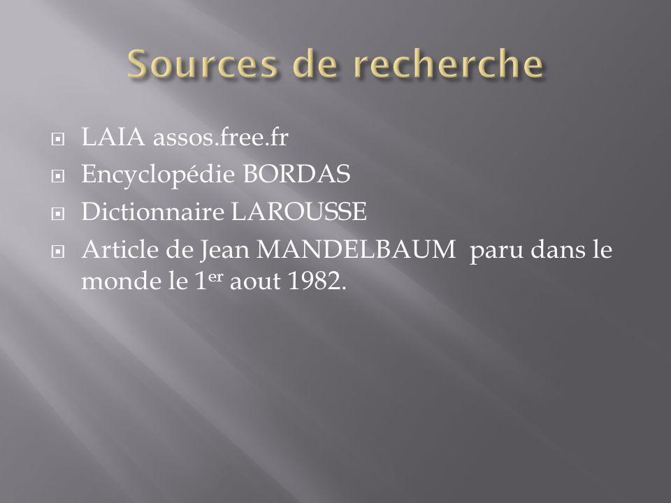 LAIA assos.free.fr Encyclopédie BORDAS Dictionnaire LAROUSSE Article de Jean MANDELBAUM paru dans le monde le 1 er aout 1982.