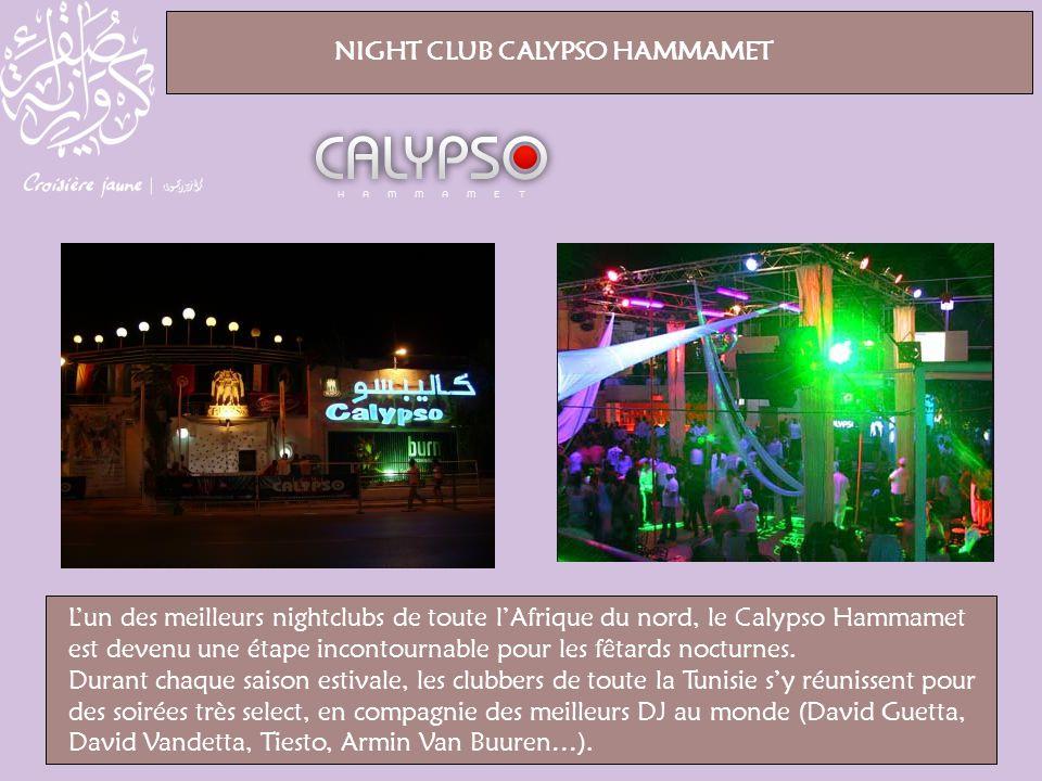 Lun des meilleurs nightclubs de toute lAfrique du nord, le Calypso Hammamet est devenu une étape incontournable pour les fêtards nocturnes. Durant cha