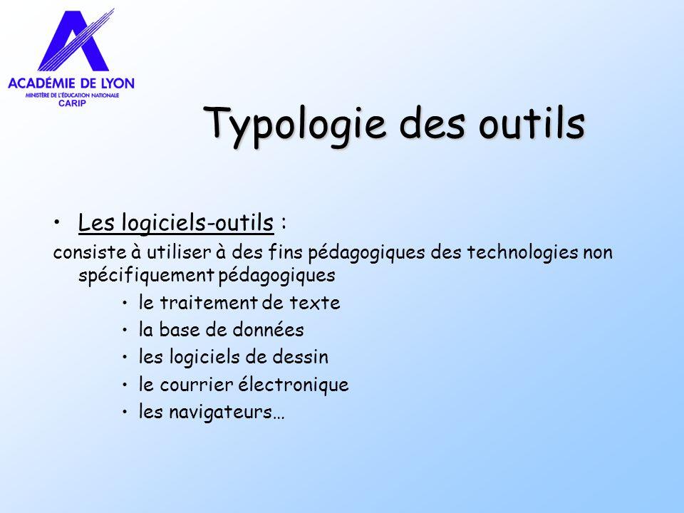 Typologie des outils Les logiciels-outils : consiste à utiliser à des fins pédagogiques des technologies non spécifiquement pédagogiques le traitement de texte la base de données les logiciels de dessin le courrier électronique les navigateurs…