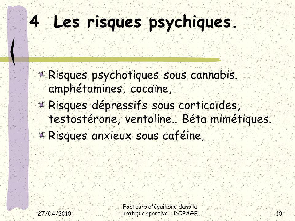 4 Les risques psychiques ultérieurs Risques de dépendance et dhabitudes addictives : prise de poids, tabagisme, alcoolisme, cocaïne.