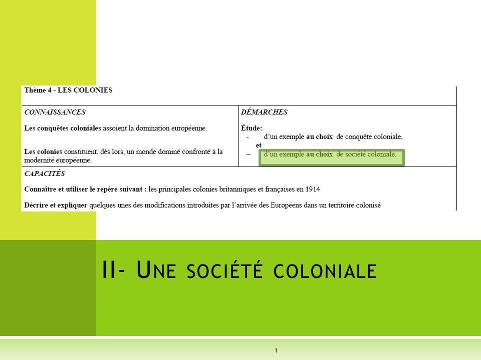 II- U NE SOCIÉTÉ COLONIALE 1