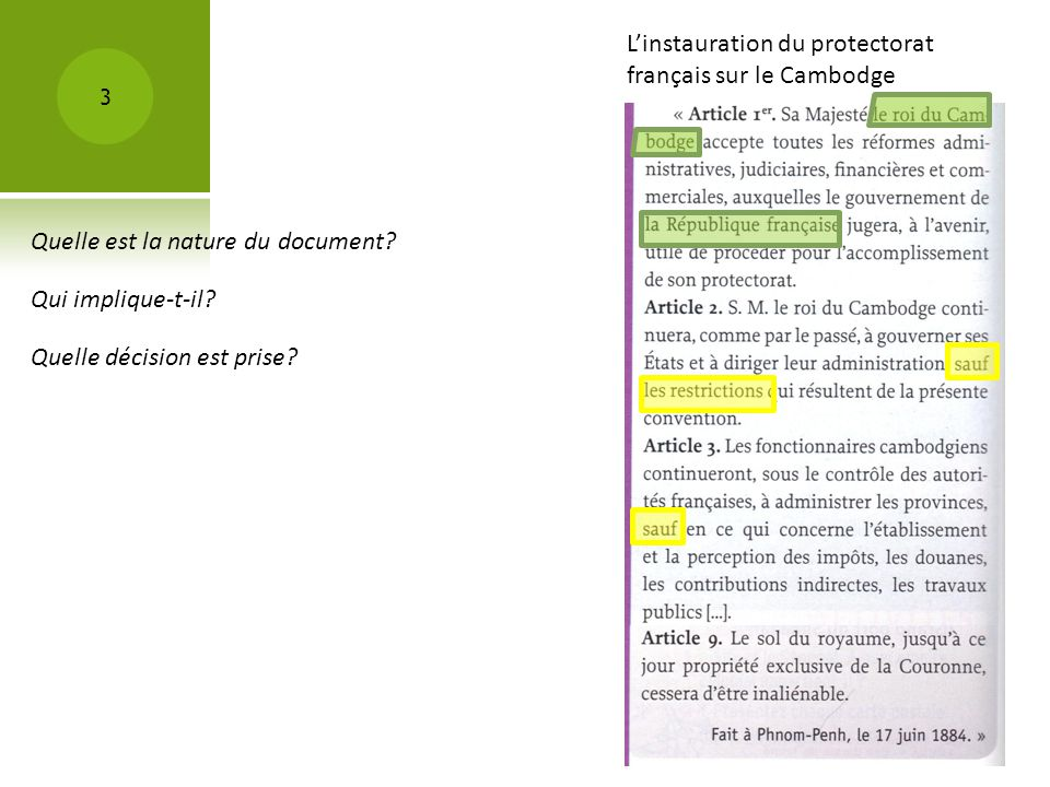 Linstauration du protectorat français sur le Cambodge 3 Quelle est la nature du document? Qui implique-t-il? Quelle décision est prise?