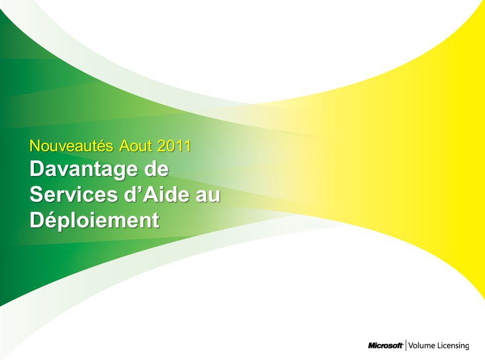 Nouveautés Aout 2011 Davantage de Services dAide au Déploiement