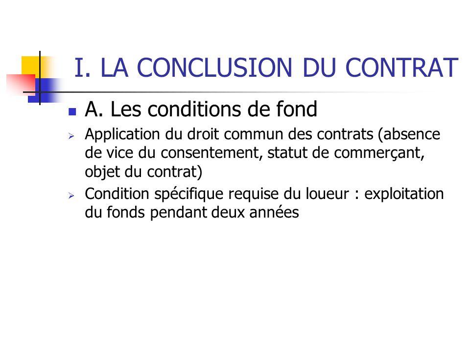 I. LA CONCLUSION DU CONTRAT A. Les conditions de fond Application du droit commun des contrats (absence de vice du consentement, statut de commerçant,