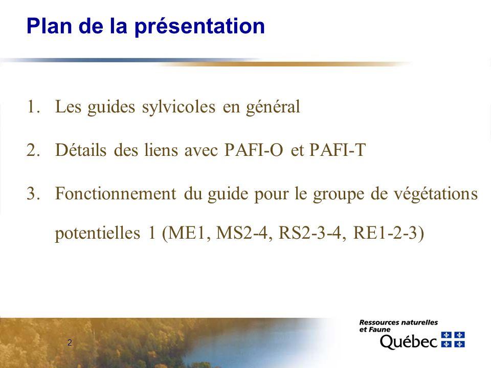 2 Plan de la présentation 1.Les guides sylvicoles en général 2.Détails des liens avec PAFI-O et PAFI-T 3. Fonctionnement du guide pour le groupe de vé