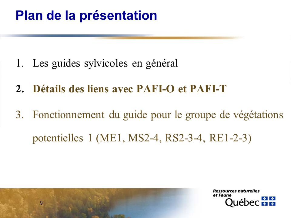 9 Plan de la présentation 1.Les guides sylvicoles en général 2.Détails des liens avec PAFI-O et PAFI-T 3. Fonctionnement du guide pour le groupe de vé