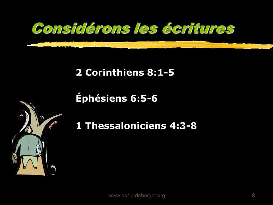 www.coeurdeberger.org8 Considérons les écritures 2 Corinthiens 8:1-5 Éphésiens 6:5-6 1 Thessaloniciens 4:3-8 J. Gary Ellison: Session 2 J. Gary Elliso
