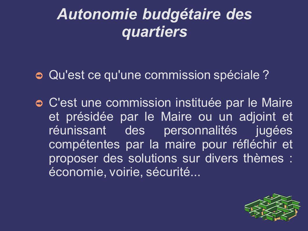 Autonomie budgétaire des quartiers Qu est ce qu une commission spéciale .