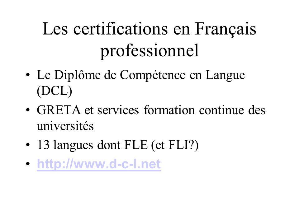 Les certifications en Français professionnel Le Diplôme de Compétence en Langue (DCL) GRETA et services formation continue des universités 13 langues