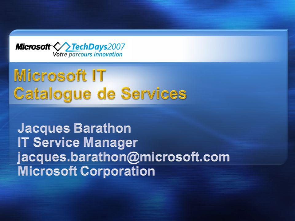 Présentation de Microsoft IT Service Management Office Le Catalogue de Services de Microsoft IT