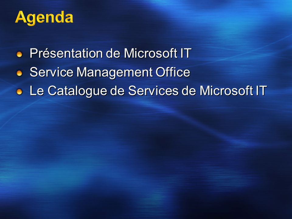 Présentation de Microsoft IT Service Management Office Le Catalogue de Services de Microsoft IT