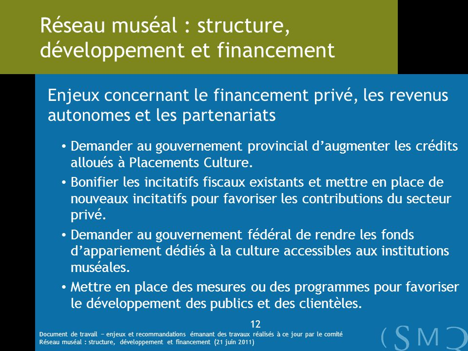 Enjeux concernant le financement privé, les revenus autonomes et les partenariats Demander au gouvernement provincial daugmenter les crédits alloués à