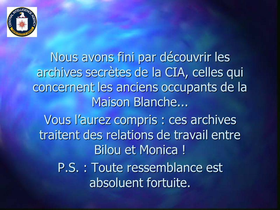 Nous avons fini par découvrir les archives secrètes de la CIA, celles qui concernent les anciens occupants de la Maison Blanche...