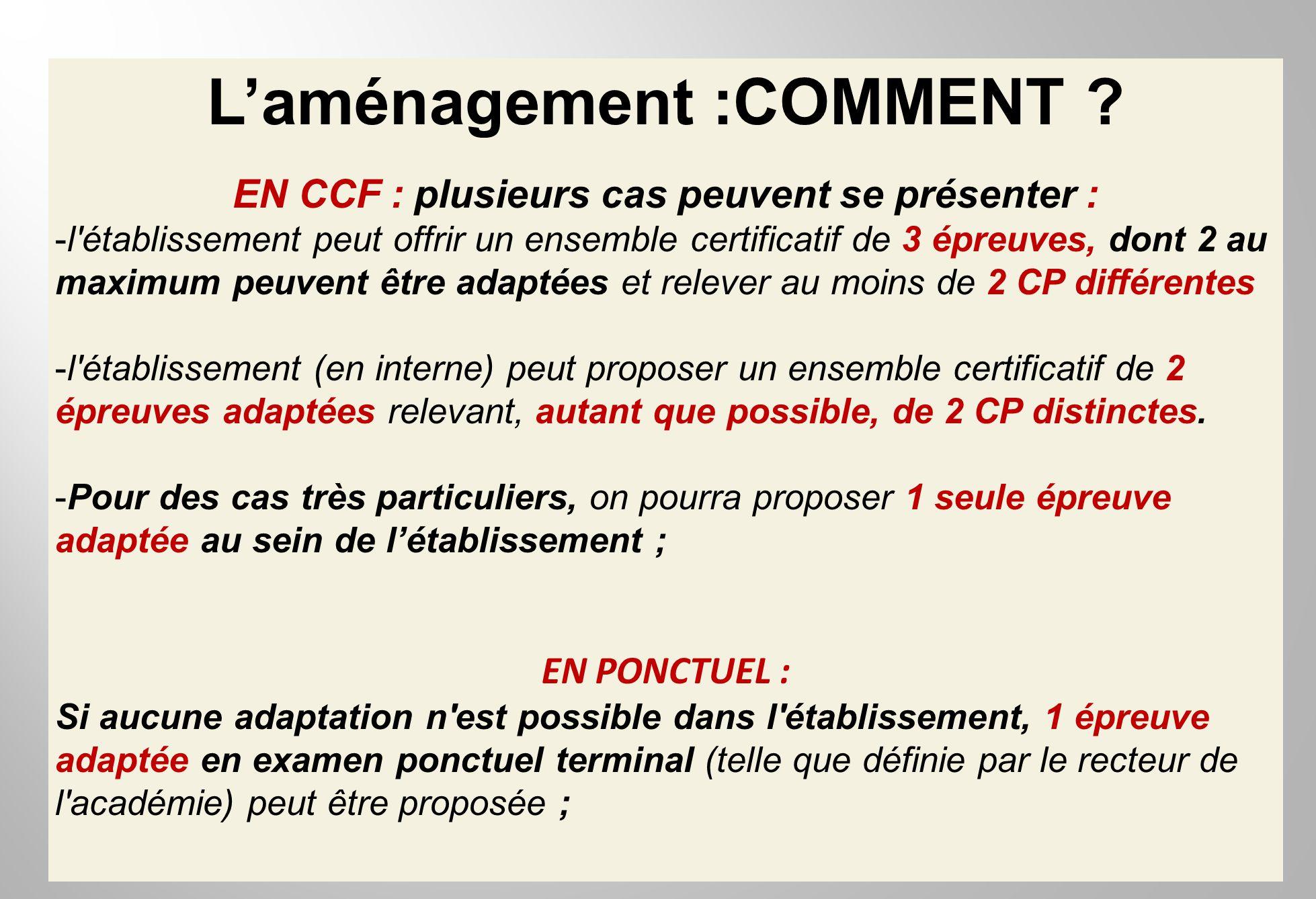 Laménagement :COMMENT ? EN CCF : plusieurs cas peuvent se présenter : -l'établissement peut offrir un ensemble certificatif de 3 épreuves, dont 2 au m