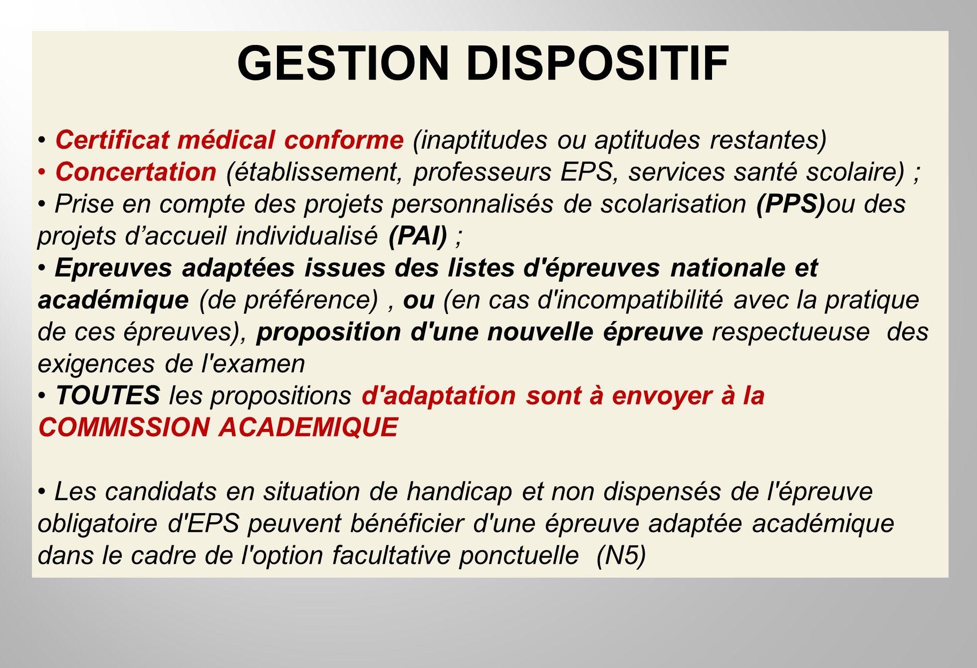 GESTION DISPOSITIF Certificat médical conforme (inaptitudes ou aptitudes restantes) Concertation (établissement, professeurs EPS, services santé scola