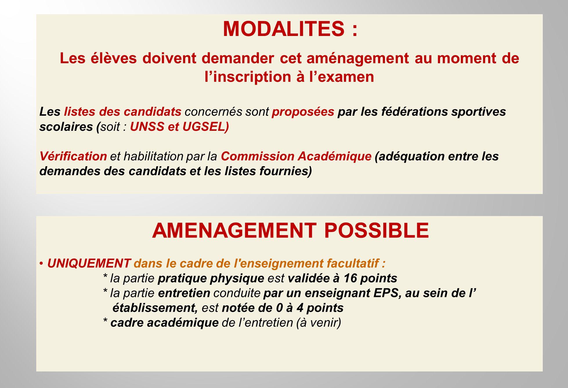 MODALITES : Les élèves doivent demander cet aménagement au moment de linscription à lexamen Les listes des candidats concernés sont proposées par les